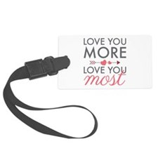 Love You Most Luggage Tag