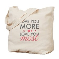 Love You Most Tote Bag