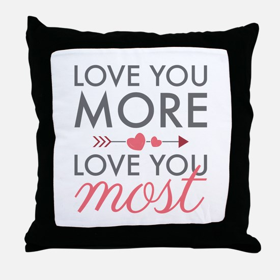 Love You Most Throw Pillow