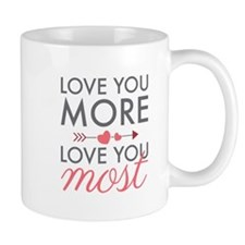 Love You Most Mugs