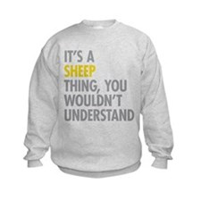 Its A Sheep Thing Sweatshirt