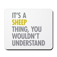 Its A Sheep Thing Mousepad
