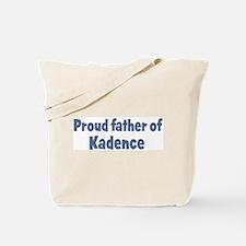 Proud father of Kadence Tote Bag