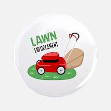 "Lawn Enforcement 3.5"" Button"