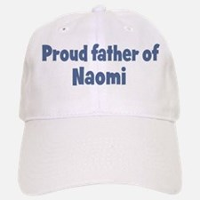 Proud father of Naomi Baseball Baseball Cap