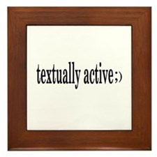 Text Messages Textually Active ;) Framed Tile