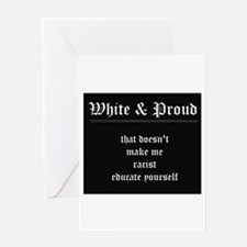 WHITE & PROUD Greeting Cards