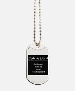 WHITE & PROUD Dog Tags