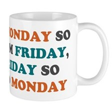 Monday So Far From Friday Mug