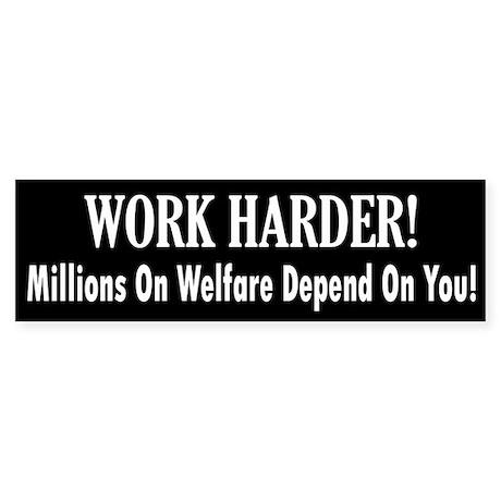 Work Harder - Millions on Welfare Sticker