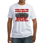 BUSH Won the White House! Fitted T-Shirt