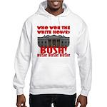 BUSH Won the White House! Hooded Sweatshirt