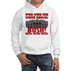 BUSH Won the White House! Hoodie