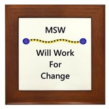 MSW Will Work for Change Framed Tile
