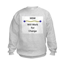 MSW Will Work for Change Sweatshirt