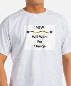 MSW Will Work for Change T-Shirt