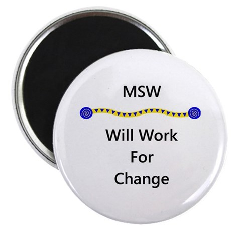MSW Will Work for Change Magnet