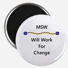 """MSW Will Work for Change 2.25"""" Magnet (100 pack)"""