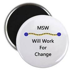 """MSW Will Work for Change 2.25"""" Magnet (10 pack)"""