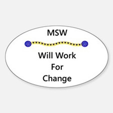 MSW Will Work for Change Oval Decal