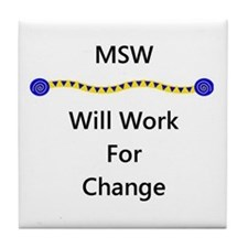 MSW Will Work for Change Tile Coaster