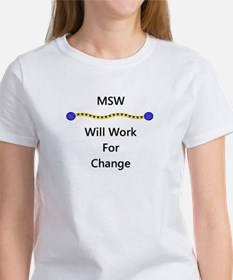MSW Will Work for Change Tee