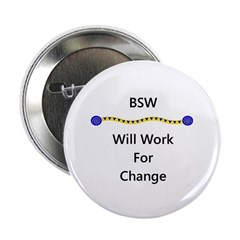 BSW Will Work for Change Button