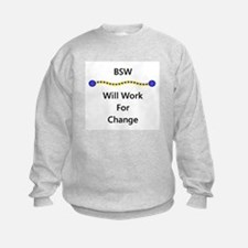 BSW Will Work for Change Sweatshirt