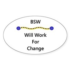 BSW Will Work for Change Oval Decal