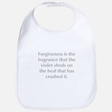 Forgiveness is the fragrance that the violet sheds