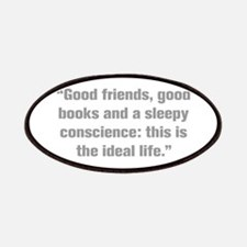 Good friends good books and a sleepy conscience th