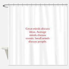 Great minds discuss ideas Average minds discuss ev