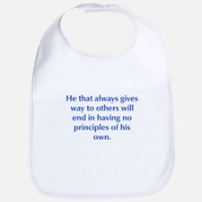 He that always gives way to others will end in hav