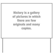 History is a gallery of pictures in which there ar