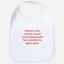History is the version of past events that people