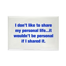 I don t like to share my personal life it wouldn t