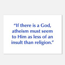 If there is a God atheism must seem to Him as less