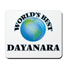 World's Best Dayanara Mousepad