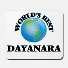 World's Best Dayanara Mousepad