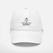 Keep Calm by focusing on Impediment Baseball Baseball Cap