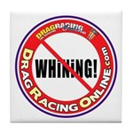 No Whining Tile Coaster