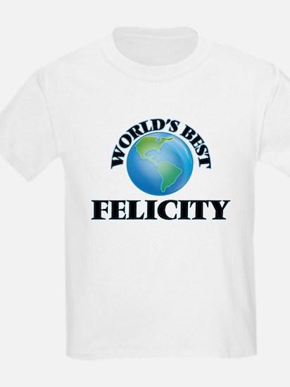 World's Best Felicity T-Shirt