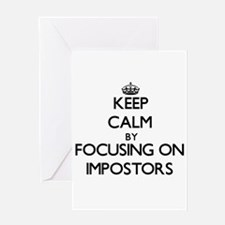 Keep Calm by focusing on Impostors Greeting Cards