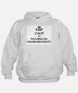 Keep Calm by focusing on Inalienable R Hoodie