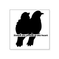 Sisters are Joined at the Heart Family Quote Stick