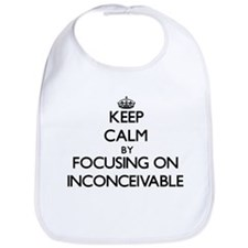 Keep Calm by focusing on Inconceivable Bib