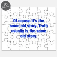 Of course it s the same old story Truth usually is