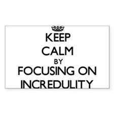 Keep Calm by focusing on Incredulity Decal