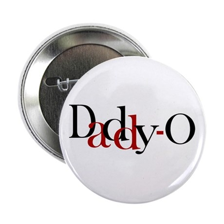 Daddy O Button