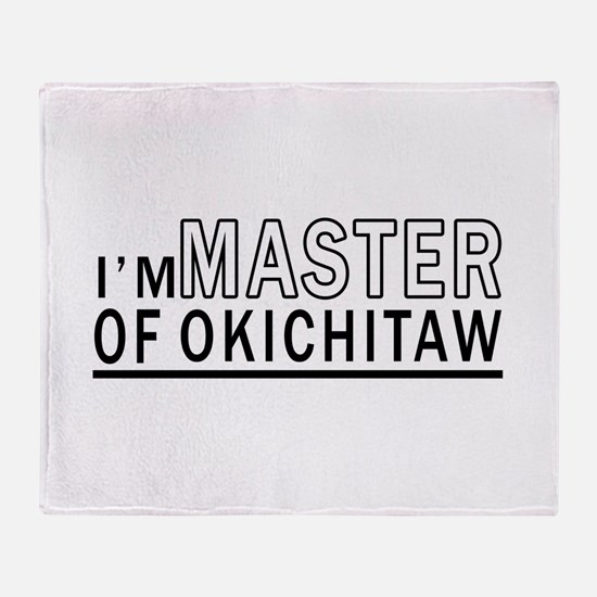 I Am Master Of Okichitaw Throw Blanket